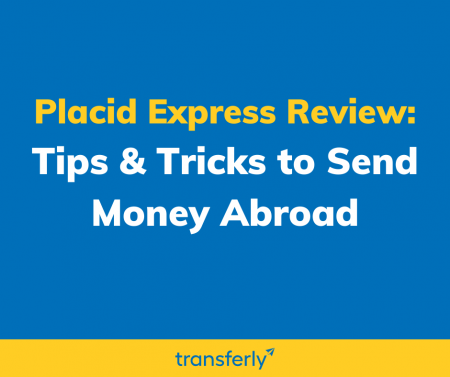 Placid Express Review to send money abroad with a money transfer