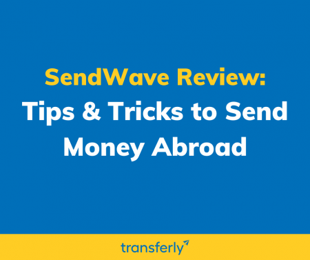 SendWave Review to send money abroad with a money transfer